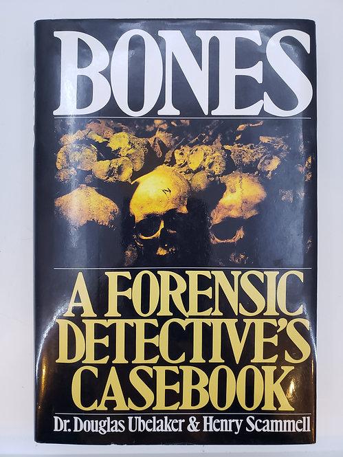 Bones: A Forensic Detective's Casebook by Dr. Douglas Ubelaker