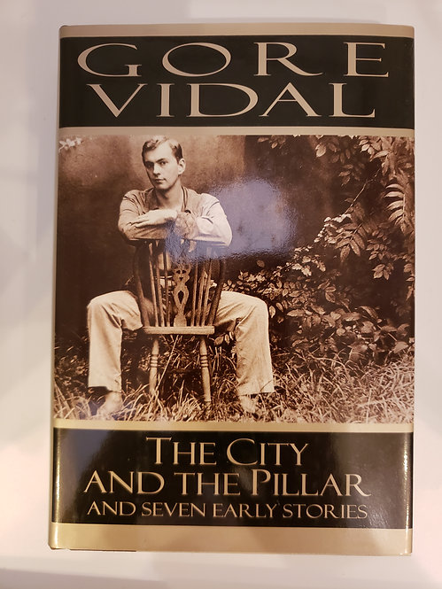 The City and The Pillar and Seven Early Stories by Gore Vidal