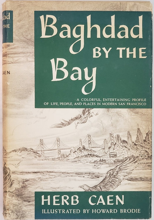 BAGHDAD BY THE BAY by Herb Caen