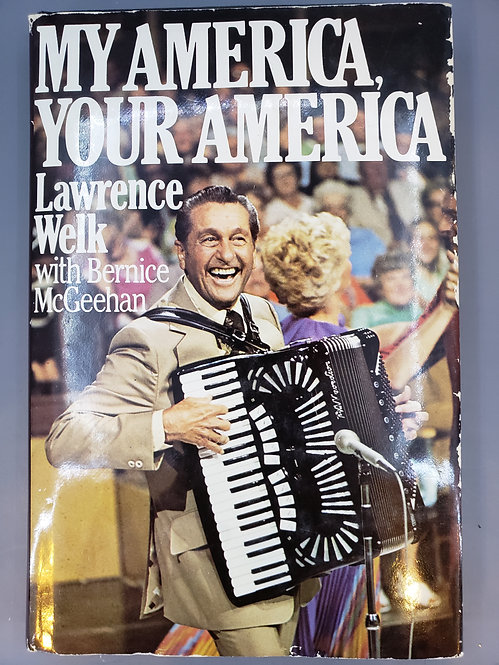 My America, Your America by Lawrence Welk