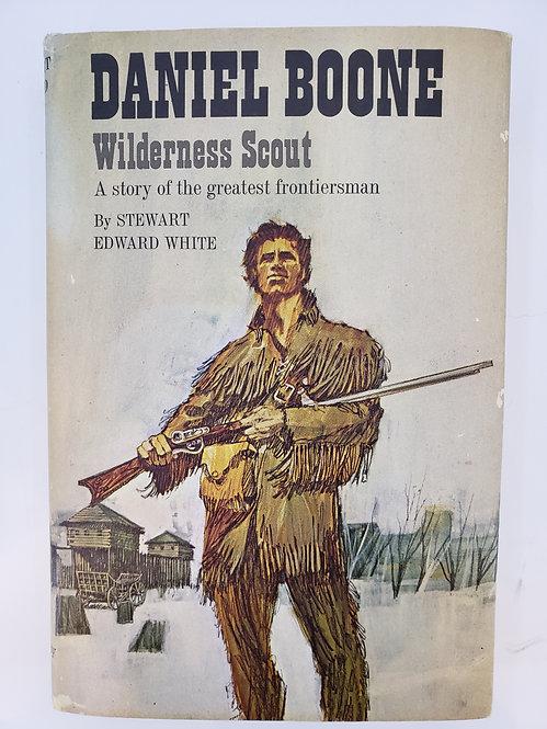 Daniel Boone, Wilderness Scout by Stewart Edward White