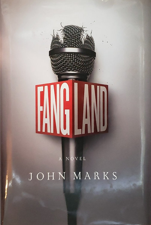 FANGLAND, a novel by John Marks