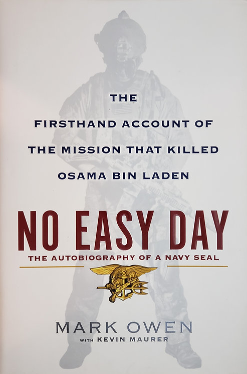 No Easy Day, The Autobiography of a Navy Seal by Mark Owen