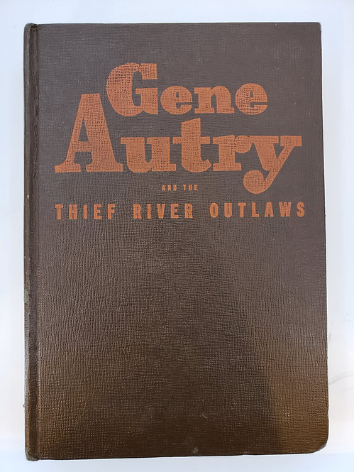 Gene Autry and the Thief River Outlaws by Bob Hamilton