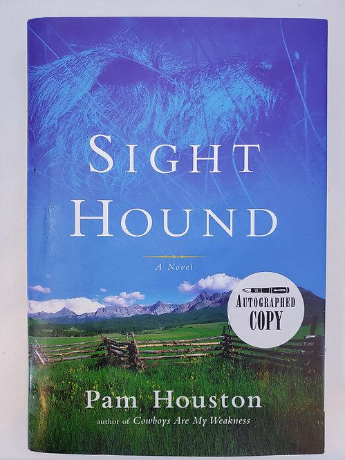 Sight Hound, A Novel by Pam Houston