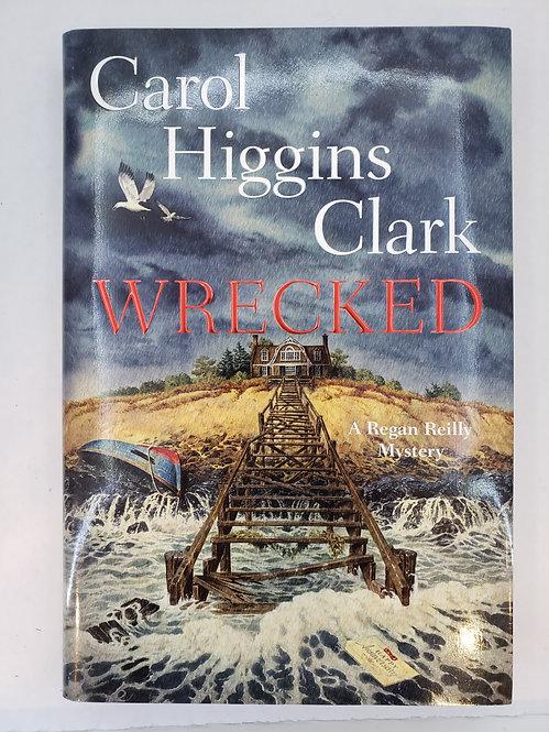 Wrecked, a Regan Reilly Mystery by Carol Higgins Clark