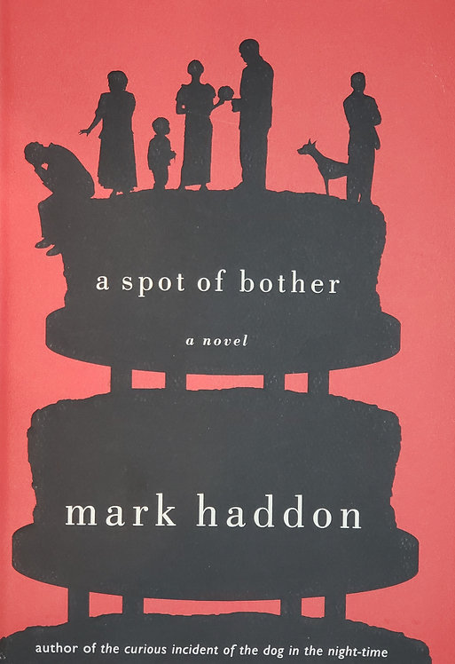 a spot of bother, a novel by Mark Haddon