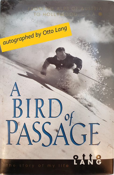 A Bird of Passage, the story of my life by Otto Lang