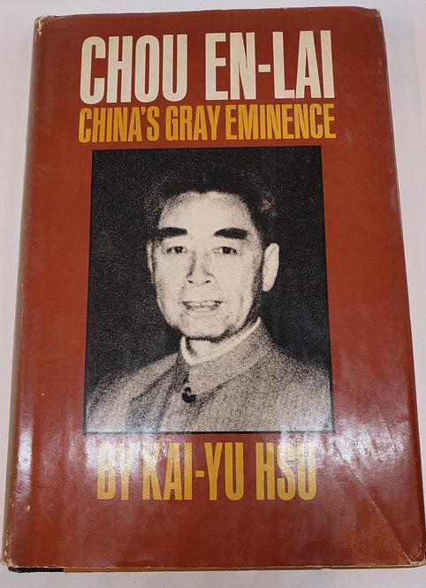 CHOU EN-LAI, China's Gray Eminence by Kai-Yu Hsu