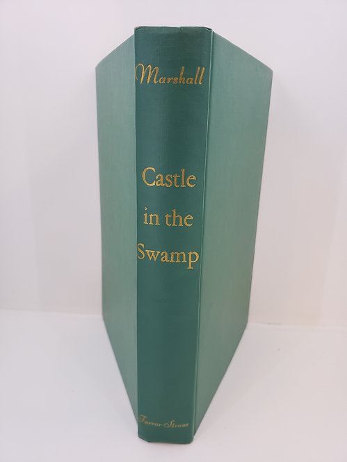 Castle in the Swamp, A Tale of Old Carolina by Edison Marshall
