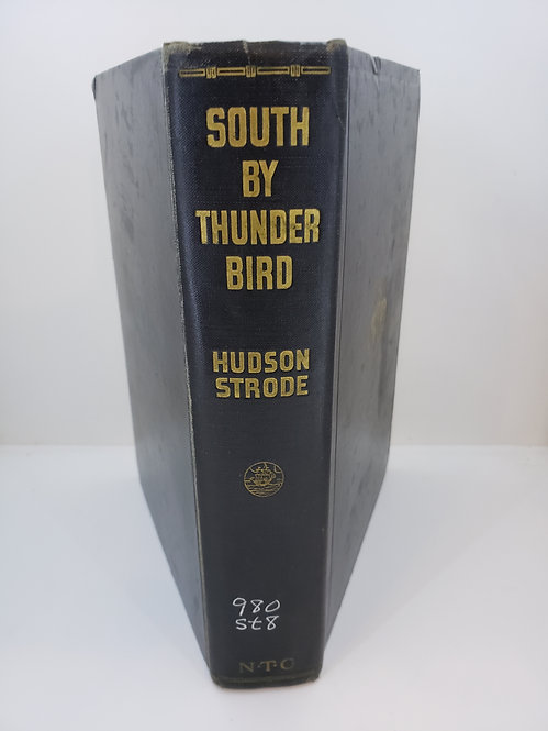 South By Thunderbird by Hudson Strode