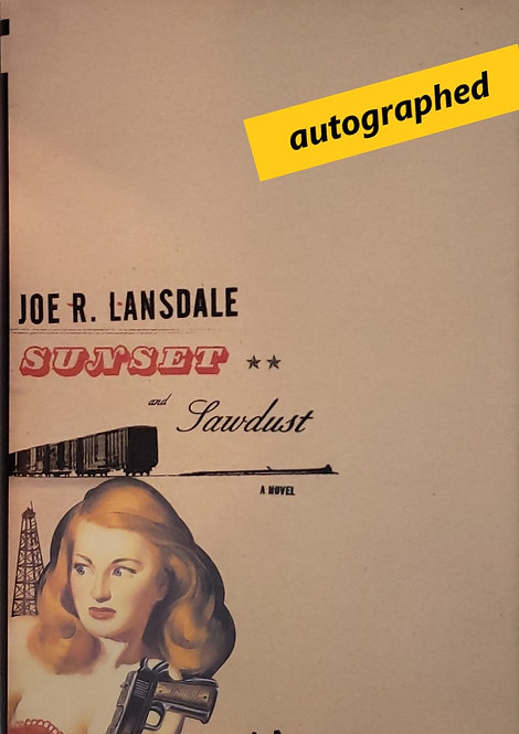 SUNSET and SAWDUST, a novel by Joe R. Lansdale