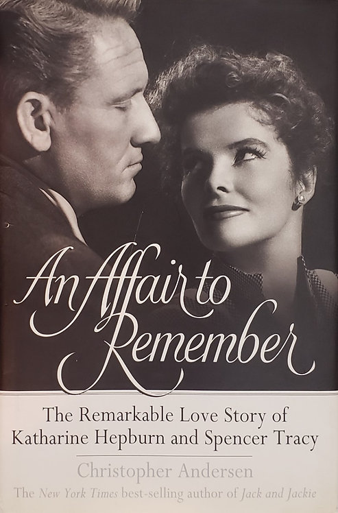 AN AFFAIR TO REMEMBER, The Remarkable Love Story of Katharine Hepburn and...