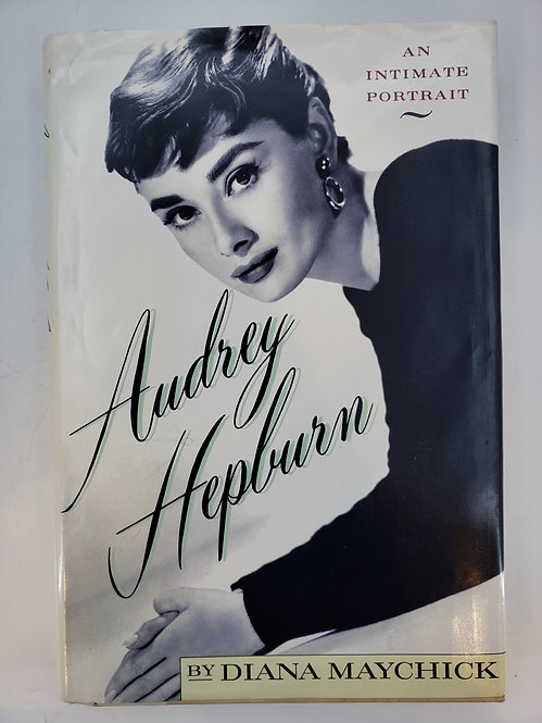 Audrey Hepburn, An Intimate Portrait by Diana Maychick