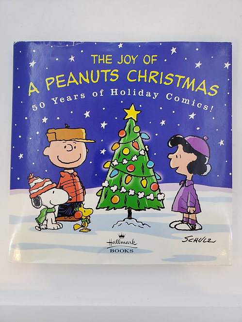 The Joy of A Peanuts Christmas, 50 Years of Holiday Comics! by Charles S