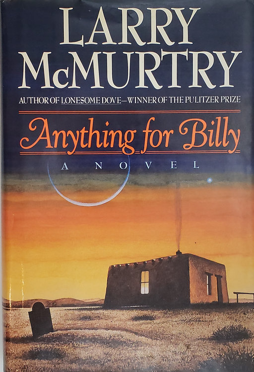 ANYTHING FOR BILLY [The Kid], a novel by Larry McMurtry