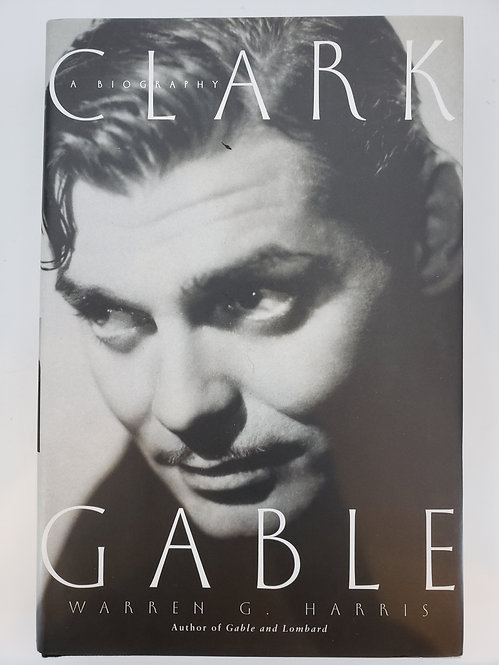 Clark Gable, A Biography by Warren G. Harris