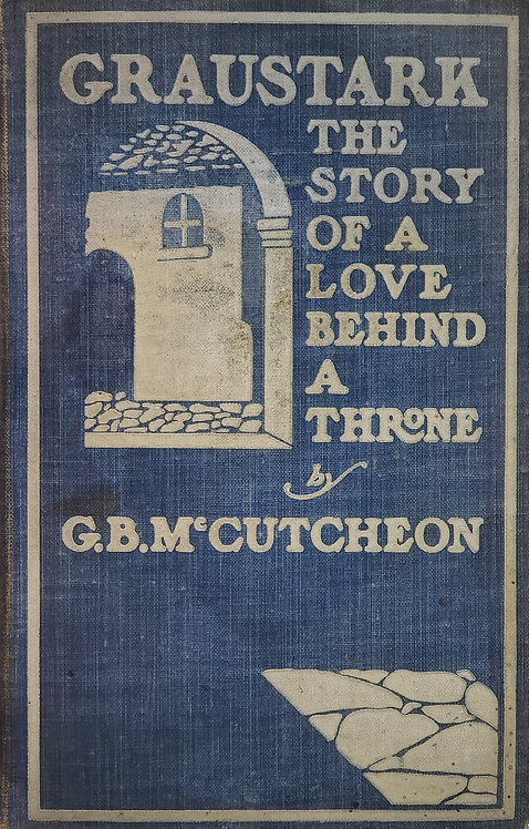 Graustark: The Story of a Love Behind a Throne by G. B. McCutcheon