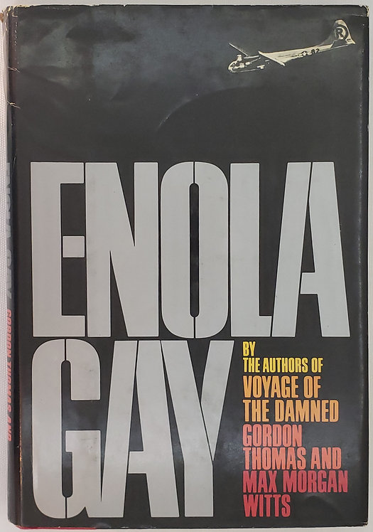 ENOLA GAY by Gordon Thomas and Max Morgan Witts