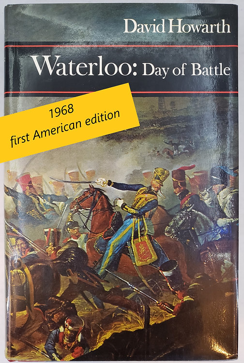 Waterloo: Day of Battle by David Howarth