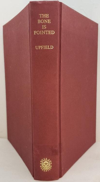 The Bone is Pointed by Arthur W. Upfield