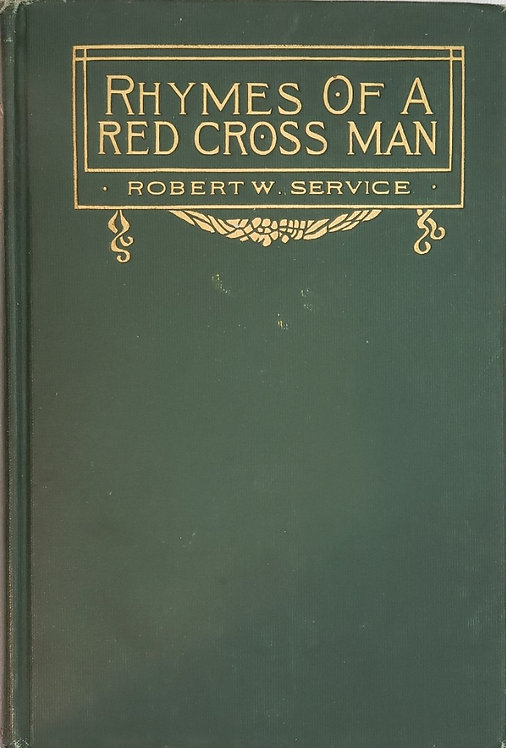 RHYMES OF A RED CROSS MAN by Robert W. Service