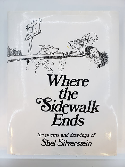 Where the Sidewalk Ends, the poems and drawings of Shel Silverstein