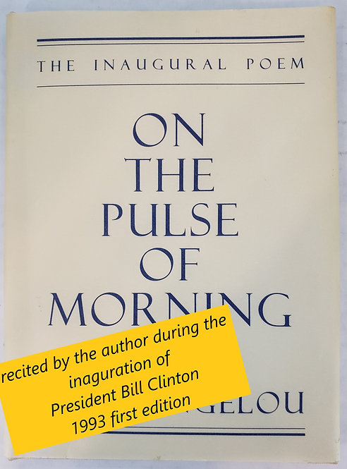 On The Pulse Of Morning, The Inaugural Poem by Maya Angelou