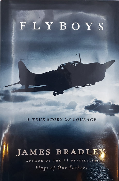 FLYBOYS, A True Story of Courage by James Bradley