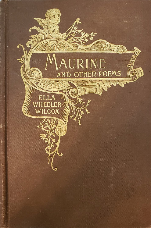 Maurine and Other Poems by Ella Wheeler