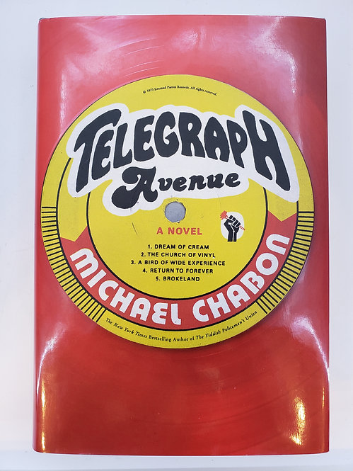 Telegraph Avenue, A Novel by Michael Chabon