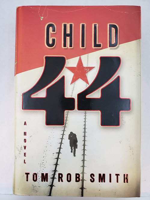 Child 44, a novel by Tom Rob Smith