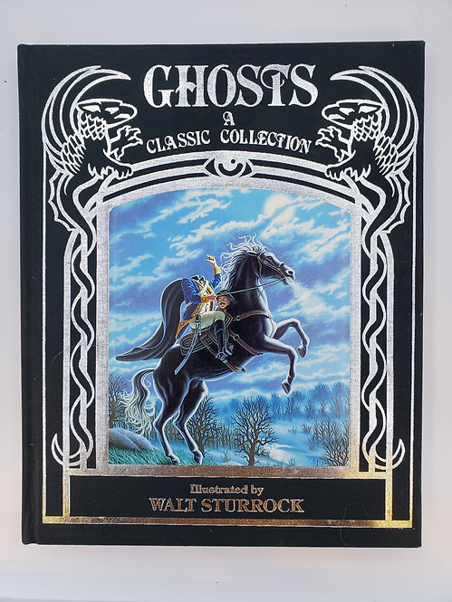 Ghosts, A Classic Collection, illustrated by Walt Sturrock