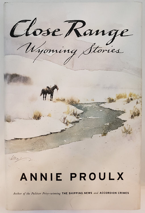 Close Range, Wyoming Stories by Annie Proulx