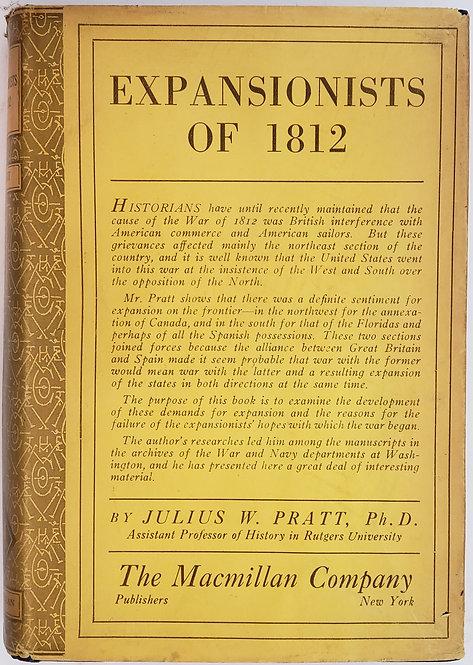 EXPANSIONISTS OF 1812 by Julius W. Pratt, Ph.D.