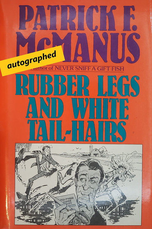 Rubber Legs and White Tail-Hairs by Patrick F. McManus