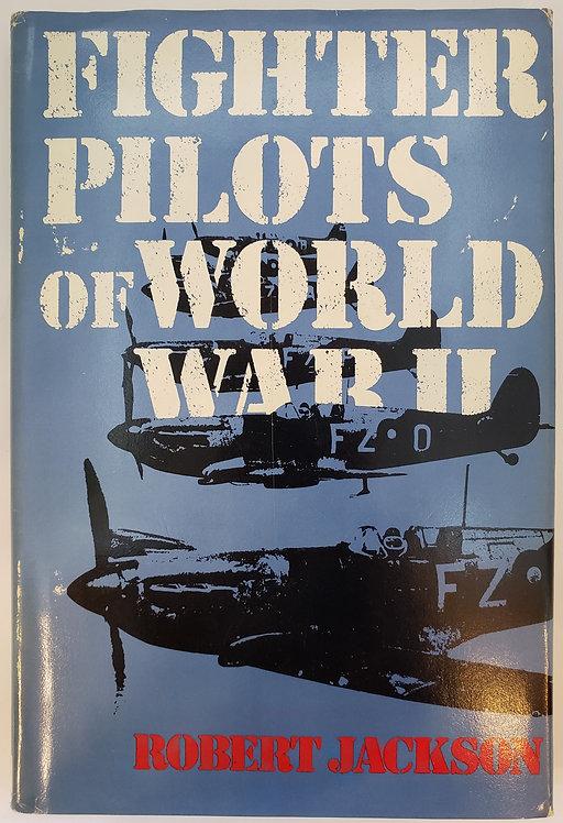 Fighter Pilots of World War II by Robert Jackson