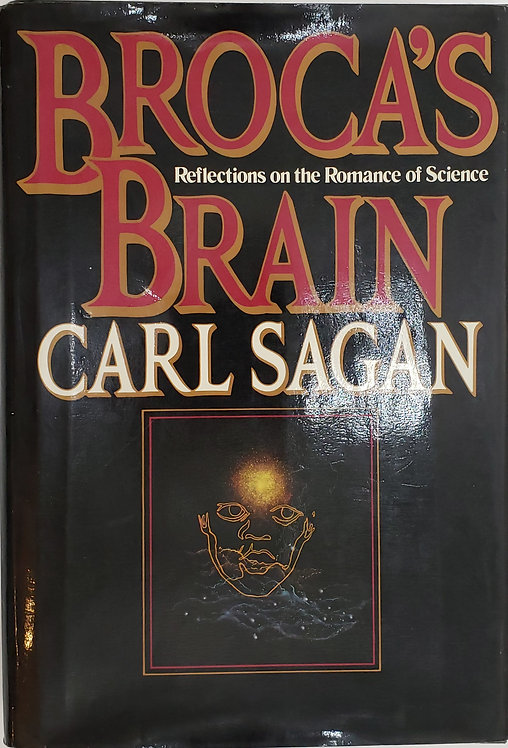 BROCA'S BRAIN, Reflections on the Romance of Science by Carl Sagan