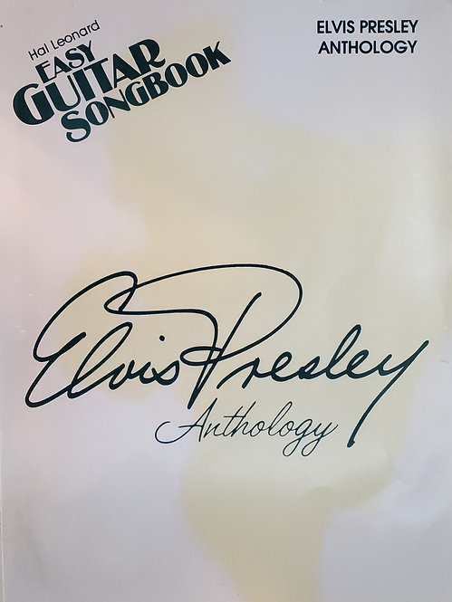 Elvis Presley Anthology: Easy Guitar Songbook by Hal Leonard