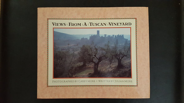 Views From A Tuscan Vineyard