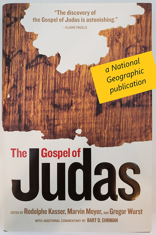 The Gospel of Judas, from Codex Tchacos edited by Rodolphe Kasser et.al.