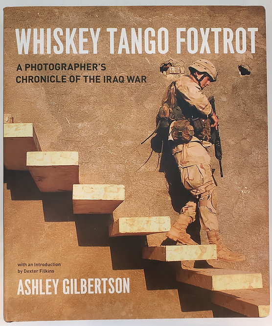 Whiskey Tango Foxtrot, A Photographer's Chronicle of the Iraq War