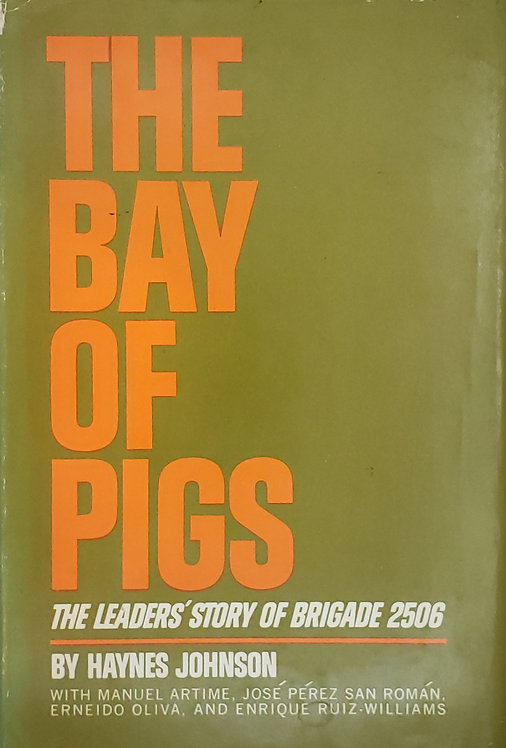 The Bay of Pigs by Haynes Johnson