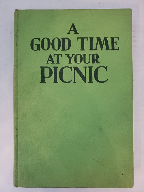 A Good Time At Your Picnic, Picnic Plans and Games by Helen Stevens Fisher