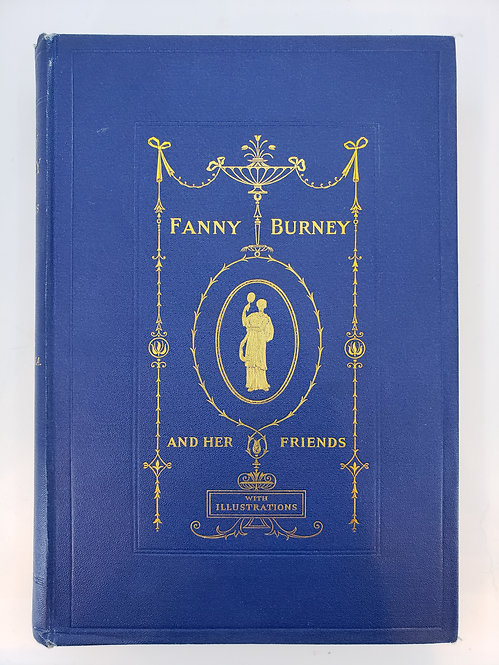 Fanny Burney and Her Friends: Select Passages From Her Diary... by L.B. Seeley