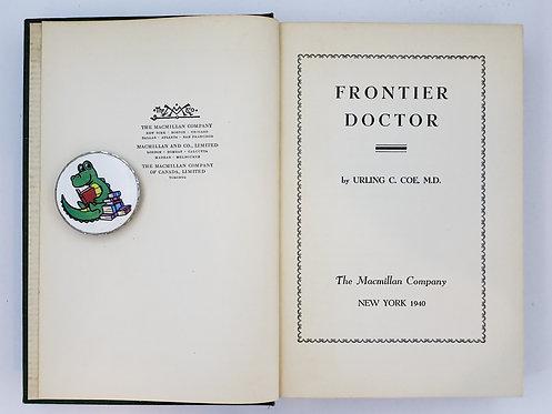 Frontier Doctor by Urling C. Coe, M.D.