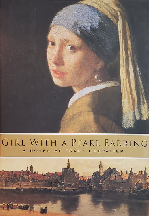 Girl With A Pearl Earring, a novel by Tracy Chevalier