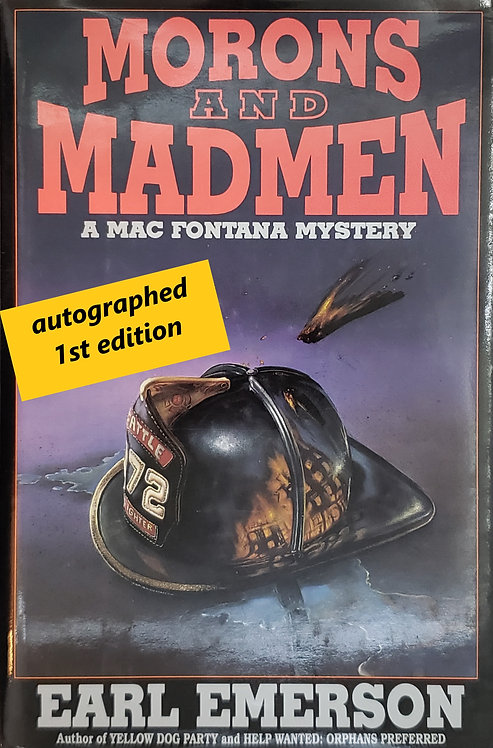 Morons and Madmen, a Mac Fontana Mystery by Earl Emerson