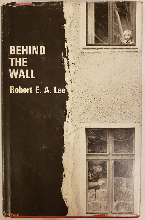 Behind The Wall by Robert E. A. Lee