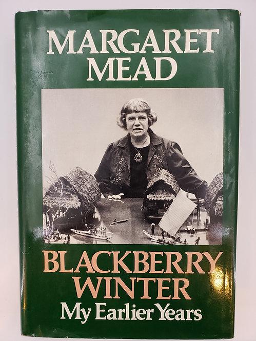 Blackberry Winter, My Earlier Years by Margaret Mead
